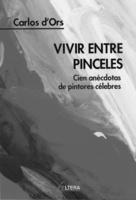 """Portada del libro """"Vivir entre pinceles. Cien anécdotas de pintores célebres."""""""