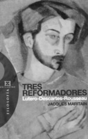 """Portada del libro """"Tres reformadores Lutero-Descartes-Rousseau""""."""
